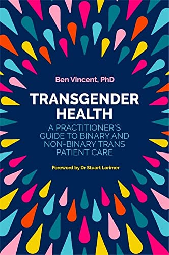 Transgender Health: A Practitioner's Guide to Binary and Non-Binary Trans Patient Care from Jessica Kingsley Publishers