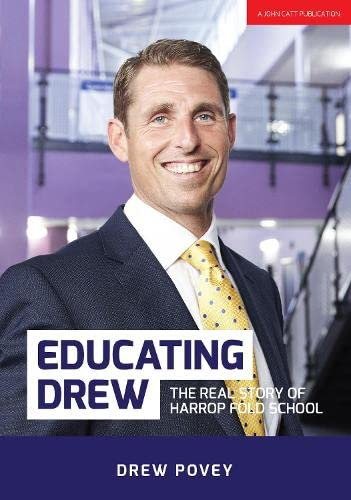 Educating Drew: The real story of Harrop Fold School from John Catt Educational Ltd