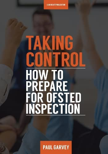 Taking Control: How to Prepare Your School for Ofsted Inspection from John Catt Educational Ltd