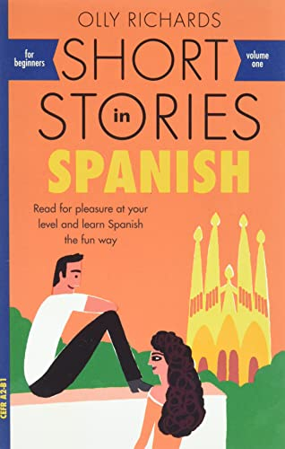 Short Stories in Spanish for Beginners: Read for pleasure at your level, expand your vocabulary and learn Spanish the fun way! (Foreign Language Graded Reader Series) from John Murray Learning