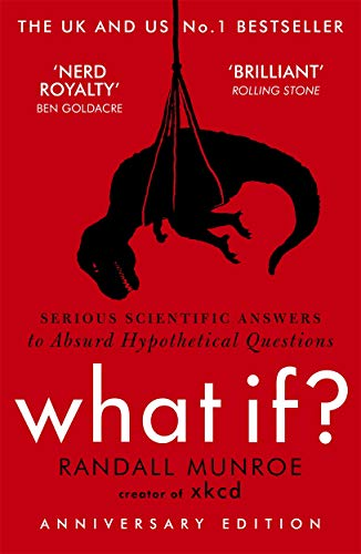What If?: Serious Scientific Answers to Absurd Hypothetical Questions from John Murray Publishers Ltd
