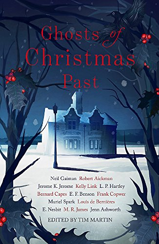 Ghosts of Christmas Past: A chilling collection of modern and classic Christmas ghost stories from John Murray