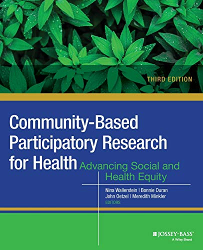 Community–Based Participatory Research for Health: Advancing Social and Health Equity from Jossey-Bass