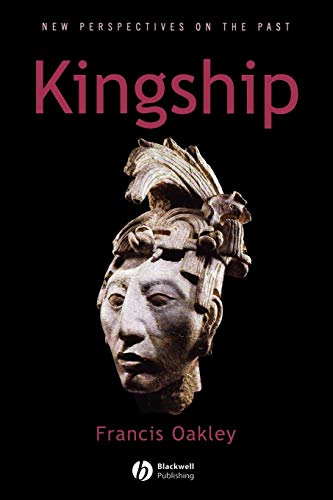 Kingship: The Politics of Enchantmant: The Politics of Enchantment (New Perspectives on the Past) from John Wiley & Sons