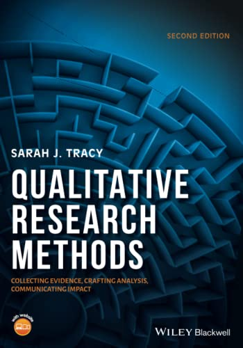 Qualitative Research Methods: Collecting Evidence, Crafting Analysis, Communicating Impact from Wiley-Blackwell