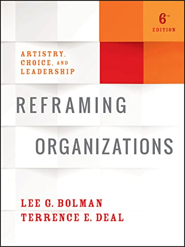 Reframing Organizations: Artistry, Choice, and Leadership from Jossey-Bass