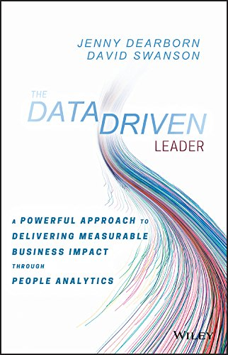 The Data Driven Leader: A Powerful Approach to Delivering Measurable Business Impact Through People Analytics from Wiley