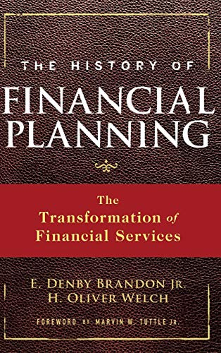 The History of Financial Planning: The Transformation of Financial Services (Wiley Finance) from John Wiley & Sons