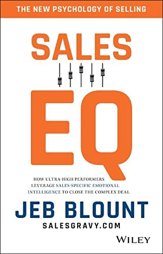 Sales Eq: How Ultra-high Performers Leverage Sales-specific Emotional Intelligence to Close the Complex Deal from John Wiley & Sons