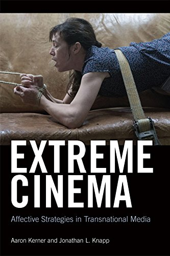 Extreme Cinema: Affective Strategies in Transnational Media from Edinburgh University Press