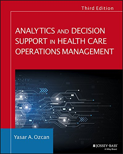Analytics and Decision Support in Health Care Operations Management (Jossey-Bass Public Health) from Jossey-Bass