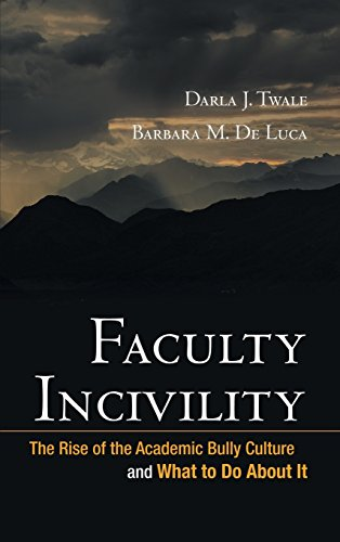 Faculty Incivility: The Rise of the Academic Bully Culture and What to Do About It: 128 (JB - Anker) from Jossey-Bass