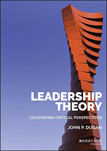 Leadership Theory: Cultivating Critical Perspectives from Jossey-Bass