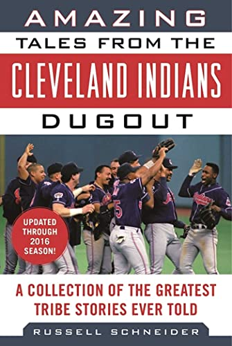 Amazing Tales from the Cleveland Indians Dugout: A Collection of the Greatest Tribe Stories Ever Told (Tales from the Team) from KLO80