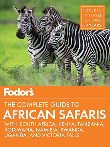 Fodor's the Complete Guide to African Safaris: with South Africa, Kenya, Tanzania, Botswana, Namibia, & Rwanda (Full-color Travel Guide) from KLO80
