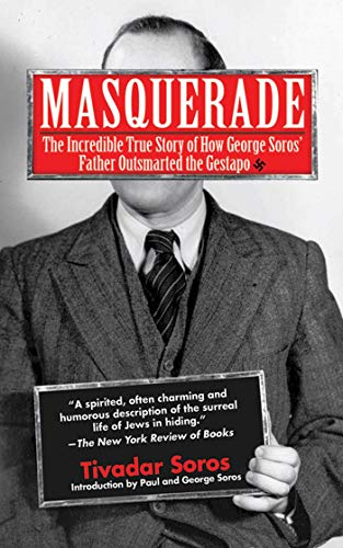Masquerade: The Incredible True Story of How George Soros' Father Outsmarted the Gestapo from KLO80
