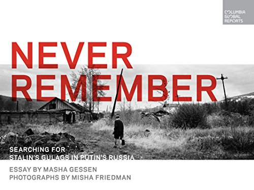 Never Remember: Searching for Stalin's Gulags in Putin's Russia from KLO80