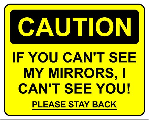 CAUTION - If you cant see my mirrors, i cant see you - 200x160mm signs/stickers from KPCM Display