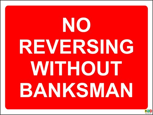 No Reversing Without Banksman - Safety Sign - 1.2mm rigid plastic 300mm x 200mm from KPCM Display