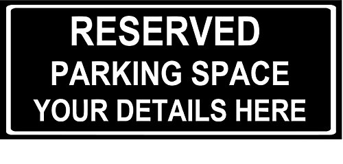 "PERSONALISED 10 X 4"" RESERVED PARKING SPACE SIGN - 1.2mm rigid plastic 250mm x 100mm from KPCM Display"