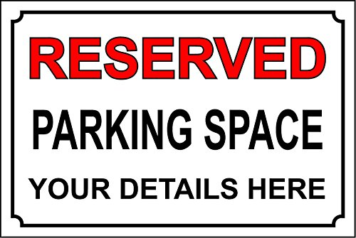 "PERSONALISED 12 X 8"" RESERVED PARKING SPACE SIGN - 1.2mm rigid plastic 300mm x 200mm from KPCM Display"