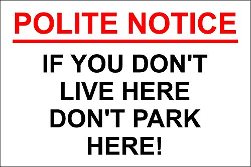 POLITE NOTICE - IF YOU DON'T LIVE HERE DON'T PARK HERE - RESIDENTS PARKING SIGN - Self adhesive sticker 300mm x 200mm from KPCM Display