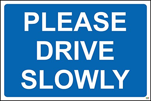 Please drive slowly sign - 3mm Aluminium Composite ultra hi-durability sign 300mm x 200mm from KPCM Display