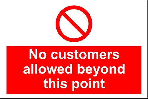 Prohibition No customers allowed beyond this point sign - 1.2mm rigid plastic 200mm x 150mm from KPCM Display