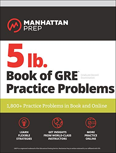 5 lb. Book of GRE Practice Problems: 1,800+ Practice Problems in Book and Online (Manhattan Prep 5 lb Series) from Manhattan Prep Publishing