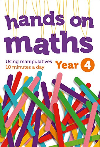 Year 4 Hands-on maths: 10 minutes of concrete manipulatives a day for maths mastery (Hands-on maths): Using Manipulatives 10 Minutes a Day from HarperCollins UK