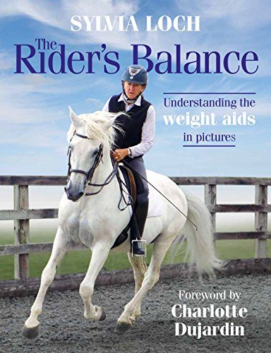 The Rider's Balance: Understanding the Weight Aids in Pictures from Kenilworth Press Ltd