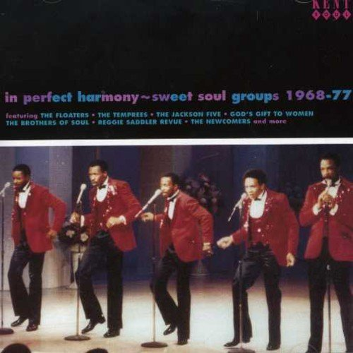 In Perfect Harmony: Sweet Soul Groups 1968-1977 by Various Artists (2003-07-04) from Kent