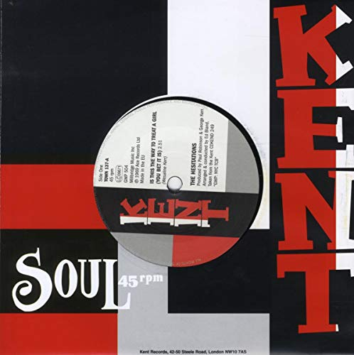 "Is This the Way to Treat a Girl (You Bet It Is) [7"" VINYL] from Kent"