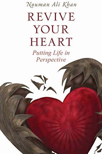 Revive Your Heart: Putting Life in Perspective from Kube Publishing Ltd