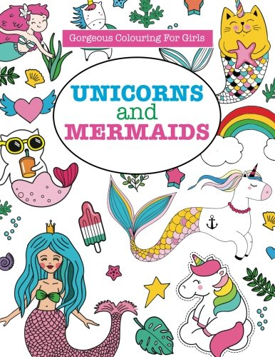 Gorgeous Colouring for Girls - Unicorns and Mermaids (Gorgeous Colouring Books for Girls) from Kyle Craig Publishing Ltd.