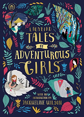 Ladybird Tales of Adventurous Girls: With an Introduction From Jacqueline Wilson from Ladybird