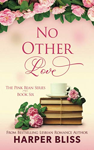 No Other Love: Volume 6 (Pink Bean Series) from Ladylit Publishing