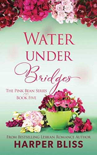 Water Under Bridges: Volume 5 (Pink Bean Series) from Ladylit Publishing