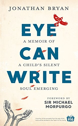 Eye Can Write: A memoir of a child's silent soul emerging from Lagom