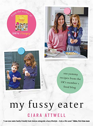 My Fussy Eater: from the UK's number 1 food blog a real mum's 100 easy everyday recipes for the whole family (CREATIVE KIDS) from Lagom