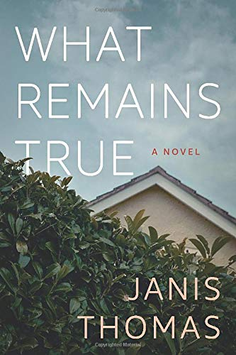 What Remains True: A Novel from Lake Union Publishing