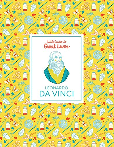 Leonardo Da Vinci: Little Guides to Great Lives: 1 from Laurence