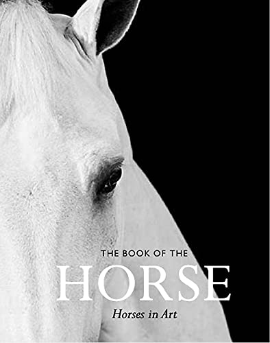 The Book of the Horse: Horses in Art from Laurence