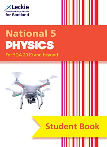 Student Book for SQA Exams - National 5 Physics Student Book for New 2019 Exams: For Curriculum for Excellence SQA Exams from Leckie