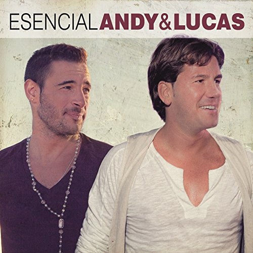 Esencial Andy & Lucas from Legacy