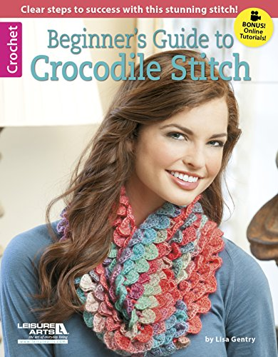 Beginner's Guide to Crocodile Stitch: Clear Steps to Success with This Stunning Stitch! from Leisure Arts