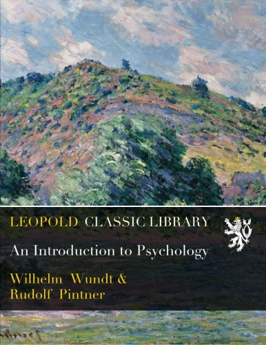 An Introduction to Psychology from Leopold Classic Library