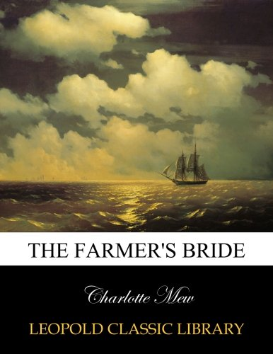 The farmer's bride from Leopold Classic Library