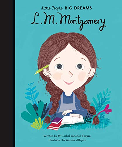 L. M. Montgomery (Little People, BIG DREAMS) from Frances Lincoln Childrens Books