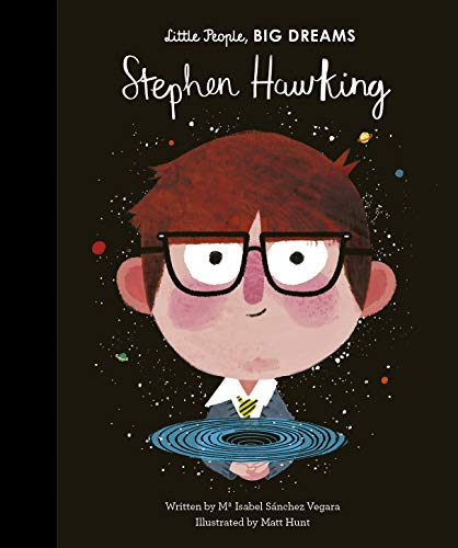 Stephen Hawking (Little People, Big Dreams): 27 from Frances Lincoln Children's Books